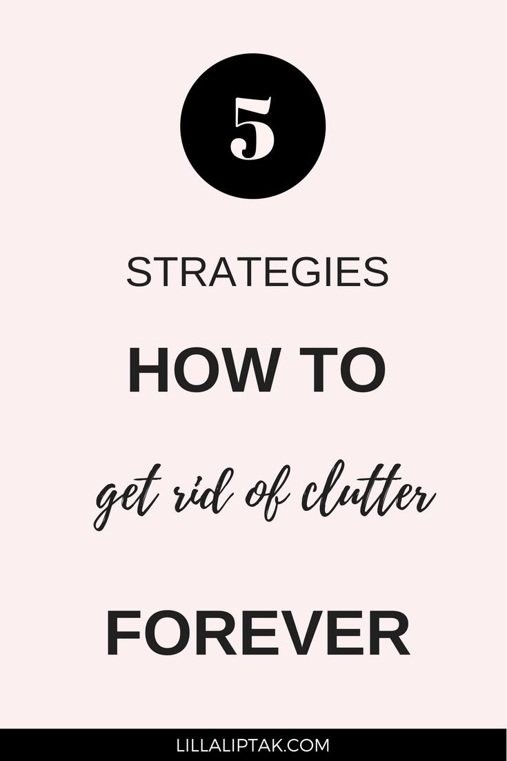 Read the 5 best decluttering tips inspired by Kon Mari to create an organized, clutter free life! via lillaliptak.com #minimalism #declutter #clutterfree #konmari #lillaliptak