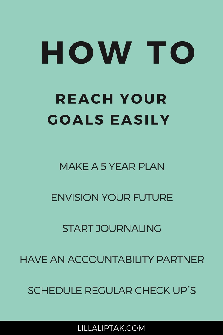 Reach your goals and design your dream life! In how to reach your goals easily I share with you 5 key factors for creating a fulfilling life you´re going to love! via lillaliptak.com