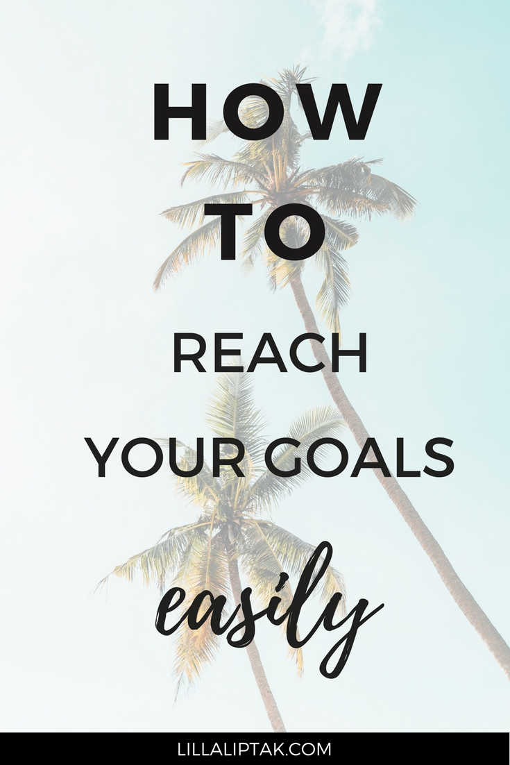 Reach your goals and design your dream life! In how to reach your goals easily I share with you 5 key factors for creating a fulfilling life you´ll love! via lillaliptak.com #goals #success #happy #happiness #lillaliptak