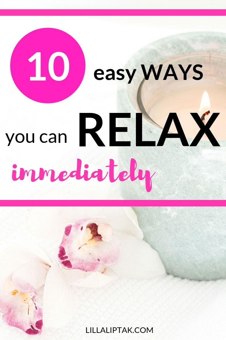 Learn how to relax immediately via lillaliptak.com #relaxation #relax #lillaliptak
