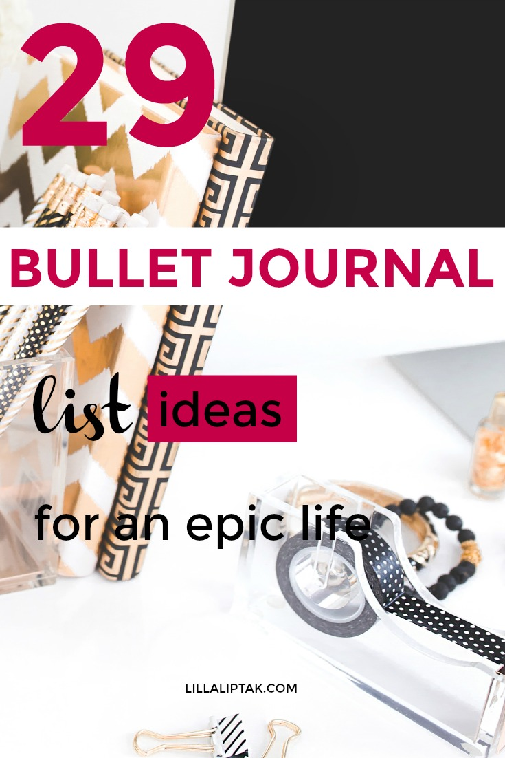 Read the 29 bullet journal list ideas via lillaliptak.com #bulletjournal #bujo #bullerjournalideas #bujoinspire #lillaliptak