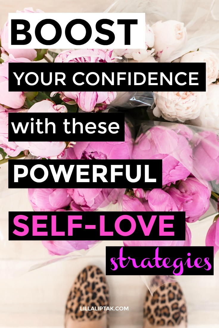 Learn the 4 self love strategies to boost your confidence via lillaliptak.com #selflove #happiness #selfcare #lillaliptak