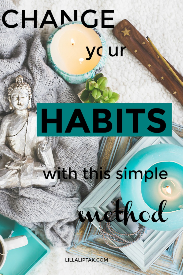 Let go of bad habits and form new habits with this simple method via lillaliptak.com #habits #success #happiness #mindfulness #lillaliptak