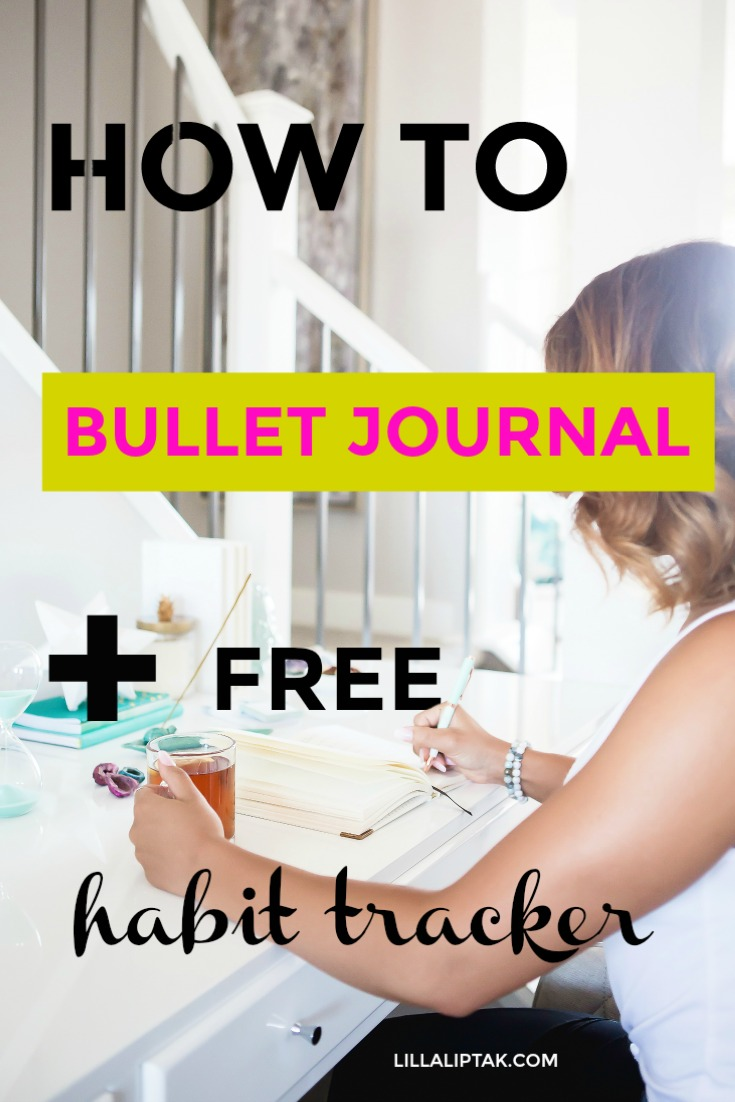 Learn how to start a bullet journal and download your free habit tracker to design your life via lillaliptak.com #bulletjournal #bujo #planner #planning #journals #habits #habittracker #freeprintable #lillaliptak