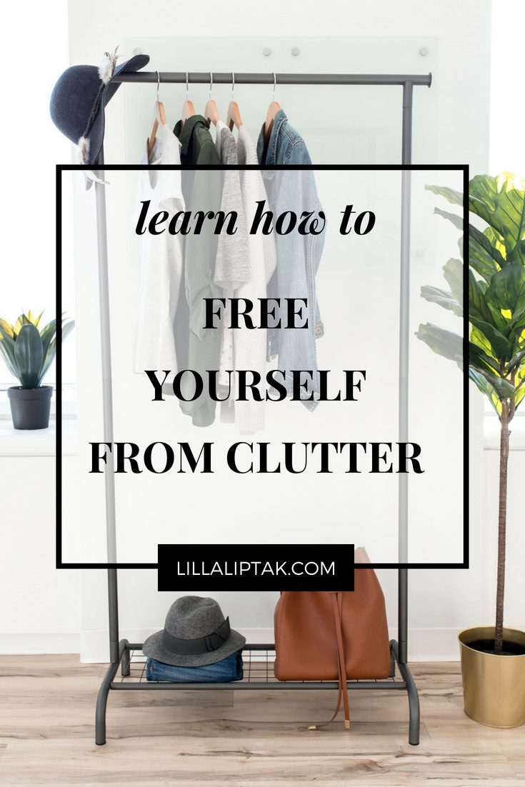 Learn how to get rid of clutter with ease via lillaliptak.com #clutter #declutter #clutterfree #minimalism #decluttering #declutteringideas #lillaliptak