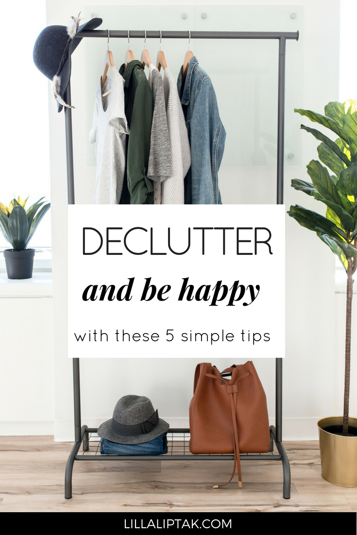 Do you want to know how you can get rid of clutter easily? Get the 5 tips via lillaliptak.com. Declutter like a pro and live a happy, mindful life! #declutter #minimalism #clutterfreehome #clutterorganization #declutteringideas #declutterandorganize #declutteringhome #mindfulness #happiness #happy #lillaliptak