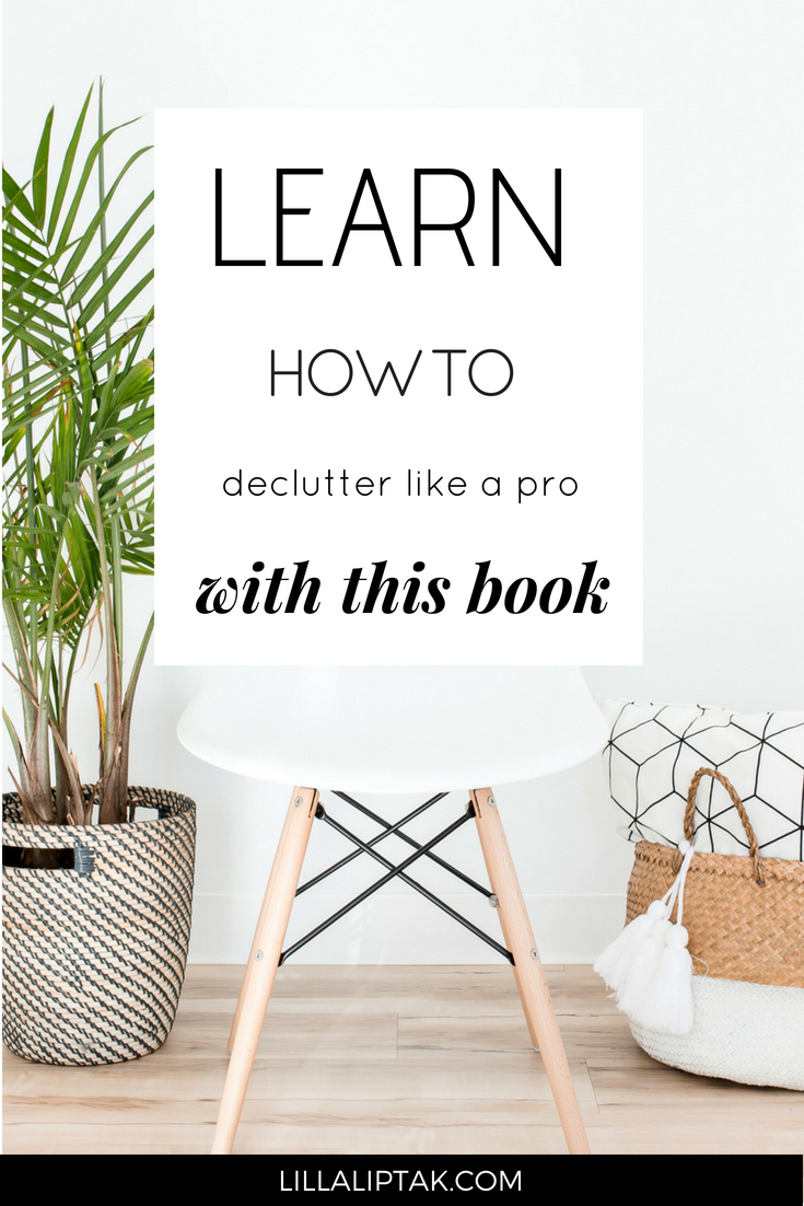 Struggling with clutter? Read this powerful book and learn how to declutter like a pro! via lillaliptak #minimalism #declutter #clutter #clutterfree #mindfulness #happy #happiness #lillaliptak