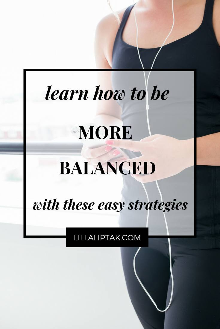 Need more balance in your life? Head over to lillaliptak.com and re design your life! #designyourlife #worklifebalance #mindfulness #lillaliptak