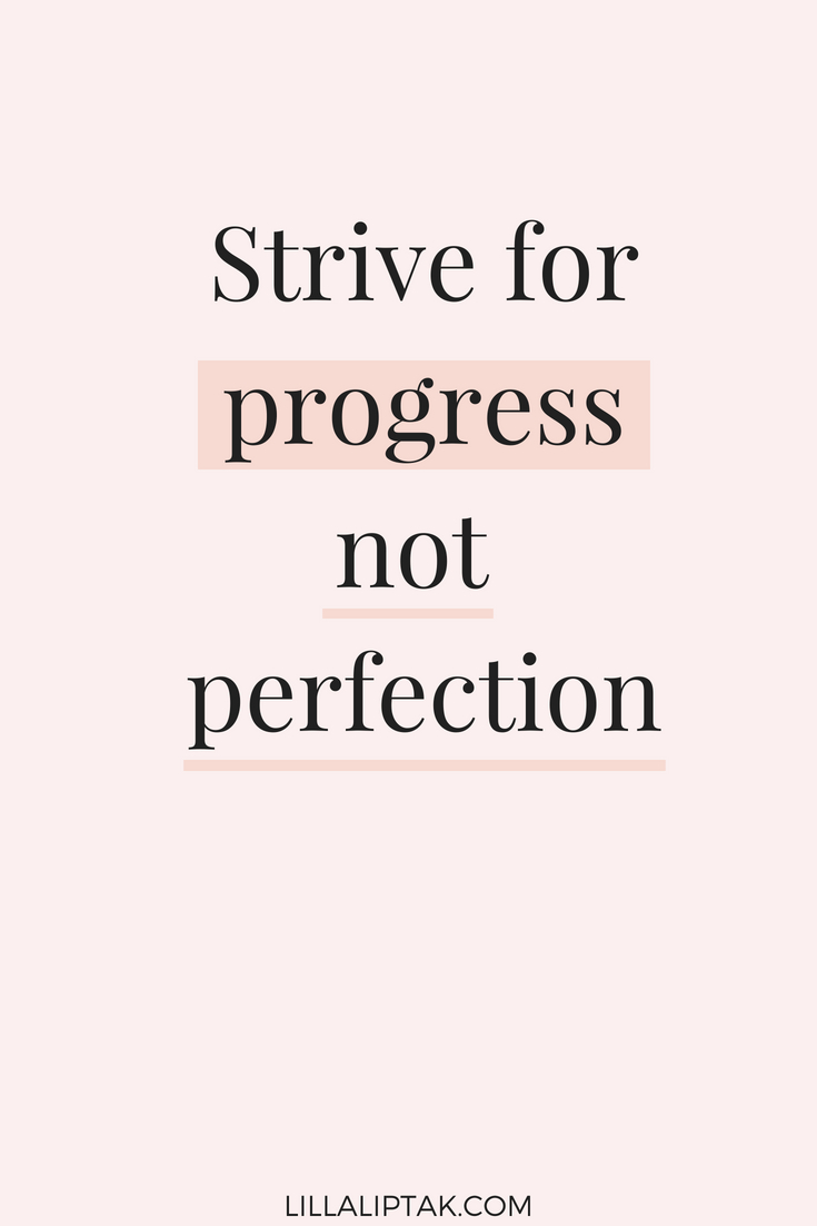 STRIVE FOR PROGRESS NOT PERFECTION #quote #quoteoftheday #quotestoliveby #motivationalquotes #motivation #lillaliptak