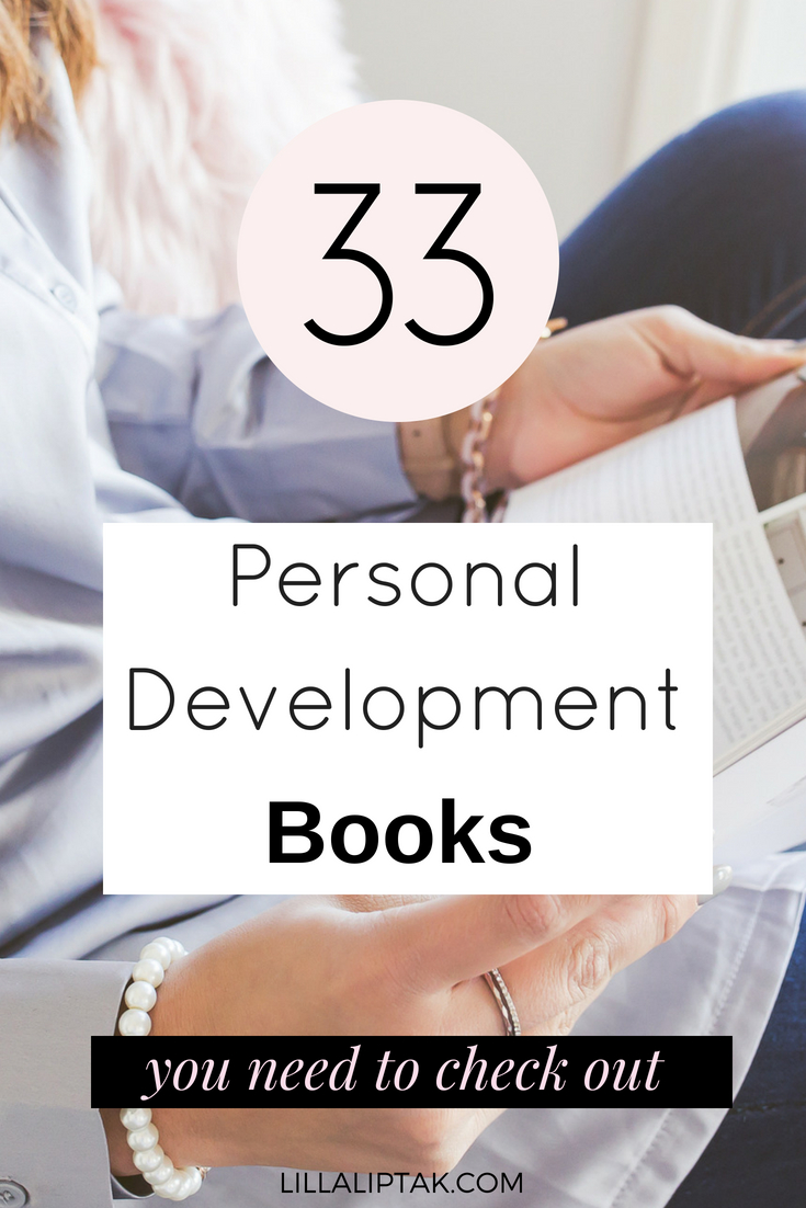 Need some book inspirations? Check out the 33 personal development books + 60 more via lillaliptak.com and create a happy, healthy, balanced life #personaldevelopment #personalgrowth #books #bookstoread #lillaliptak