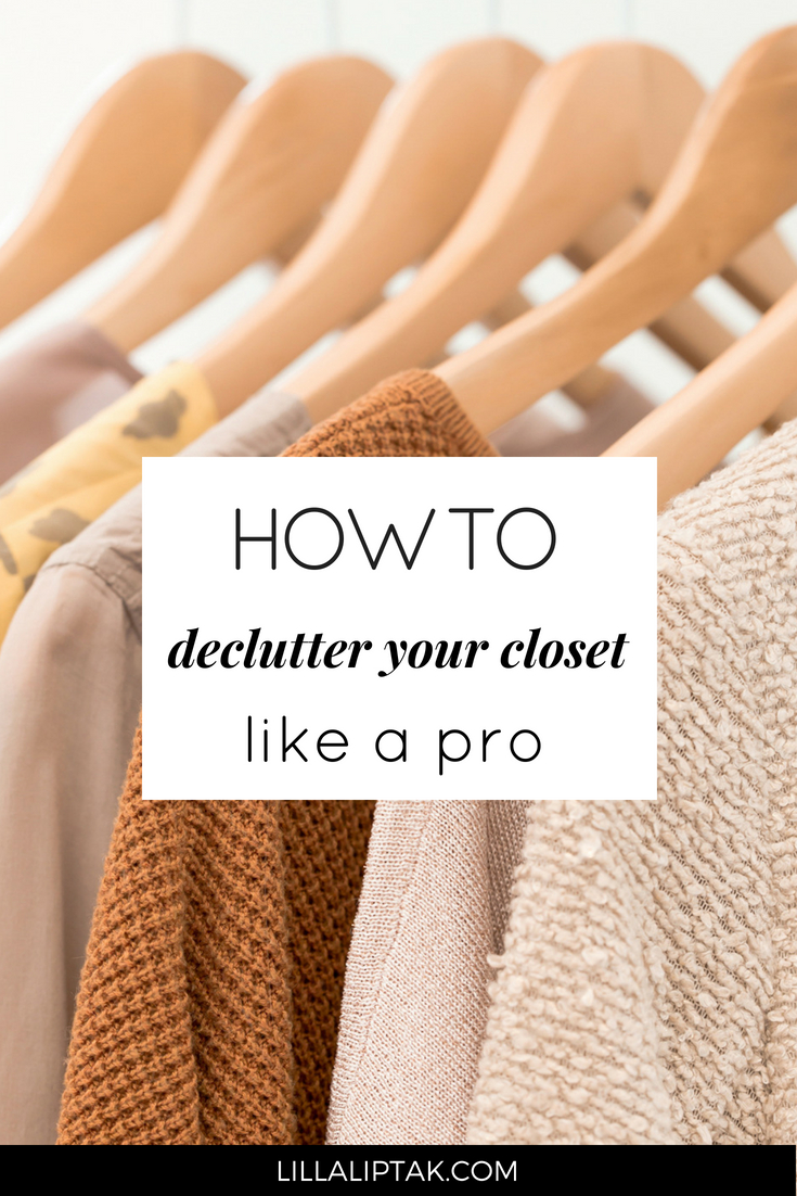 Learn how to declutter your closet via lillaliptak.com #declutter #clutterfreehome #clutterorganization #declutteringideas #declutterandorganize #declutteringhome #minimalism #lillaliptak