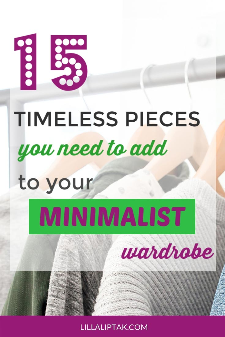 See which timeless key pieces you need to add to your minimalist capsule wardrobe via lillaliptak.com #minimalism #minimalist #minimalistlifestyle #capsulewardrobe #lillaliptak