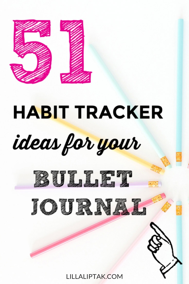 Check out the 51 bujo habit tracker ideas via lillaliptak.com #habittracker #bujo #bujoinspire #bulletjournal #bulletjournaljunkies #journal #journalideas #planning #plannerideas #personalgrowth #personaldevelopment #lillaliptak