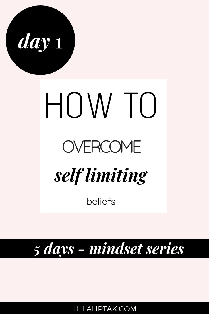 Check out the 5 days mindset series and learn about limiting beliefs and how to create a fulfilling life and business via lillaliptak.com #limiting beliefs #lillaliptak