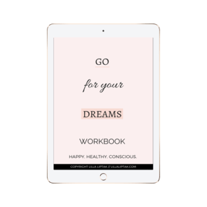 Get the free go for your dreams workbook, turn your dreams into realiable goals and design a happy, successful life via lillaliptak.com #goalsetting #lillaliptak