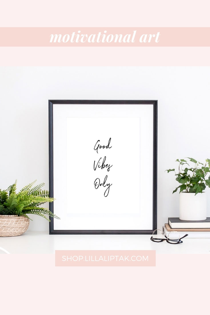 """GOOD VIBES ONLY"" is a little reminder that you create your own reality. Focus on the good things and you´ll get more of the good stuff. Your vibe attracts your tribe. Unique motivational quotes prints, motivational posters, inspirational posters, quotes wallpaper via lillaliptak.com #motivationalart #motivationalwall #bossladygift #motivationalquotesprints #lillaliptak"