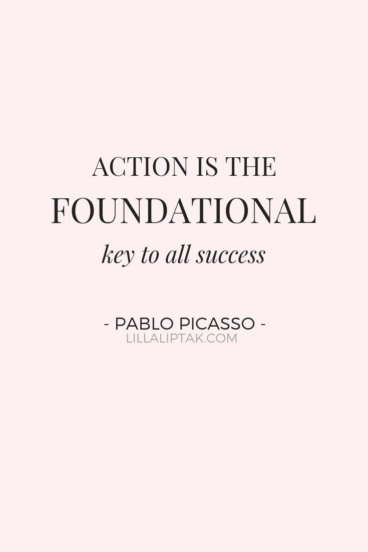 What is success? How to be successful? ACTION IS THE FOUNDATIONAL KEY TO ALL SUCCESS - motivational success quote by Pablo Picasso via lillaliptak.com #successquote #motivationalsuccessquotes #businesssuccessquote #lillaliptak