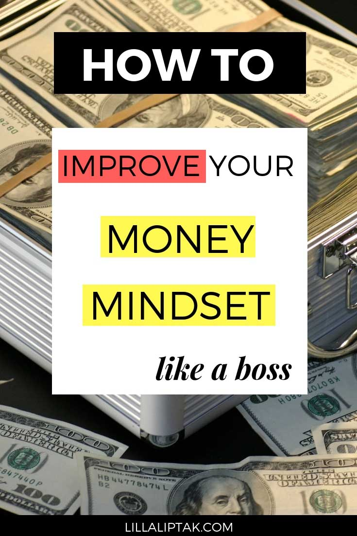 Learn how to improve your money mindset like a boss via lillaliptak.com #moneymindsettruths #moneymindsettips #moneymindsetshifts #lillaliptak
