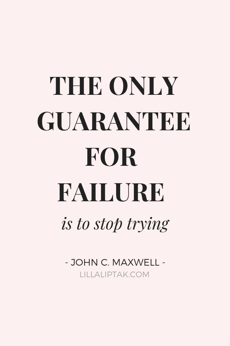 Learn how to create a fulfilling, successful life and business via lillaliptak.com THE ONLY GUARANTEE FOR FAILURE IS TO STOP TRYING - JOHN C.MAXWELL #inspirationalquotes #quotestoliveby #motivation #lillaliptak