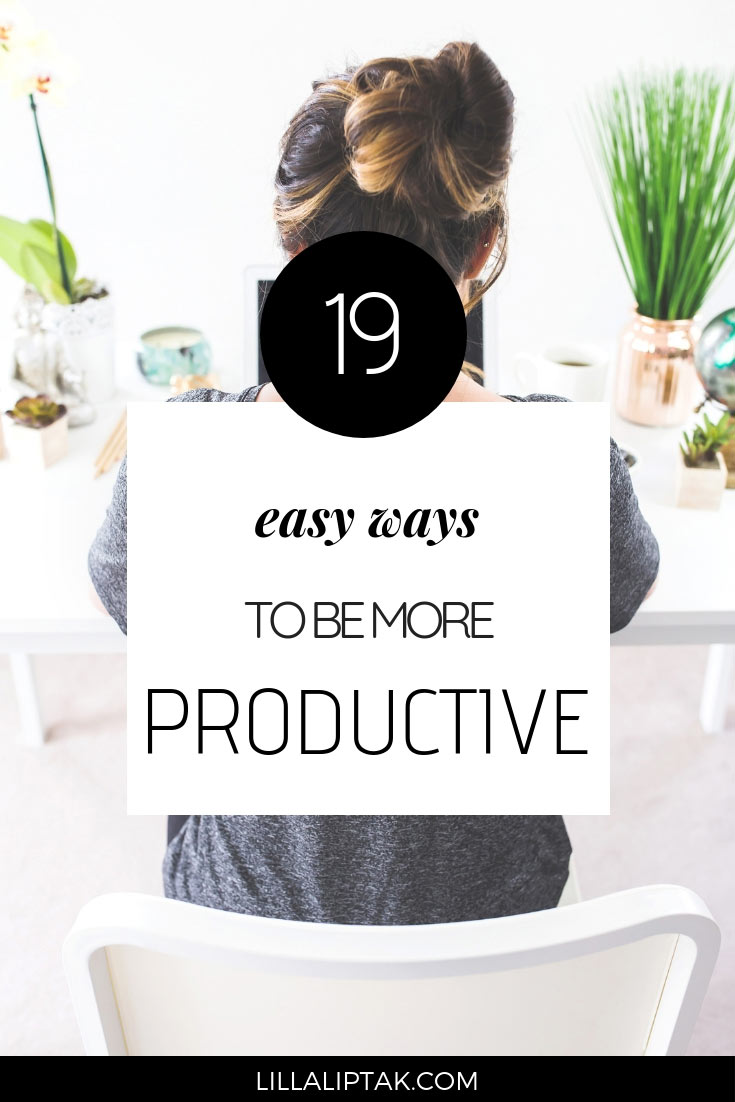 Increase your productivity with these 19 time management tips and move your goals and your business forward via lillaliptak.com #productivitytips #timemanagementtips #success #lillaliptak