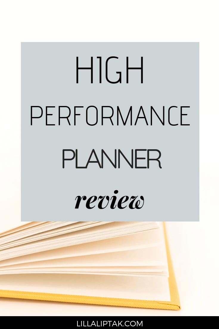 Honest review on the high performance planner from Brendon Burchard. Increase your focus and productivity. Improve your habits and reach your goals via lillaliptak.com #highperformanceplanner #planner #intentionalliving #lillaliptak
