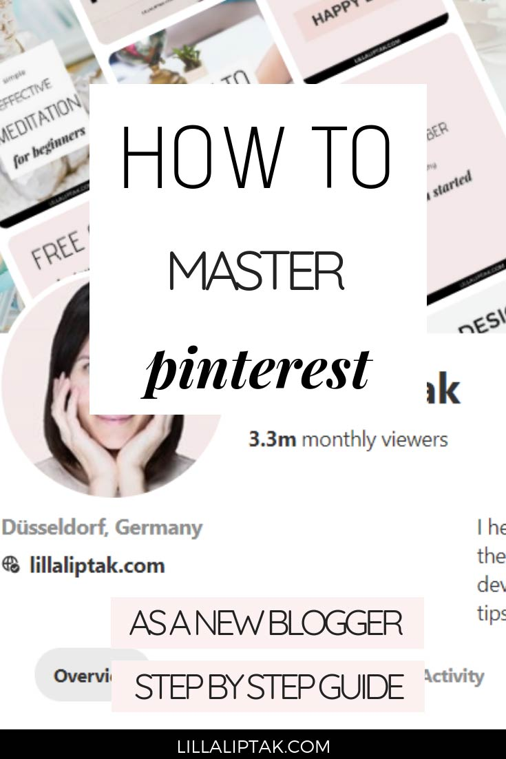 Check out the ultimate beginners guide to Pinterest via lillaliptak.com and learn how to master Pinterest as a new blogger step by step. #blogtraffic #growblogtraffic #pinteresttips #lillaliptak