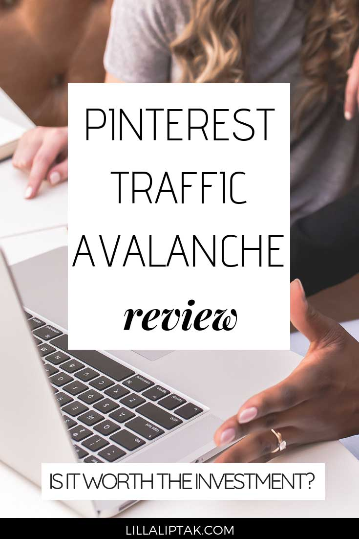 Pinterest traffic avalanche shows you how to use Pinterest to generate organic traffic to your blog for free. This review is based on my experience and intended to help you decide whether it's worth investing in this course or not. #pinteresttrafficavalanche #pinteresttraffictips #pinteresttrafficblog #lillaliptak