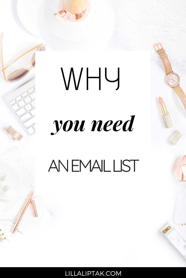 Learn why you need an email list and how to build an online business via lillaliptak.com #emailmarketing #whyemaillist #whyemailmarketing #ladybossbusiness #lillaliptak