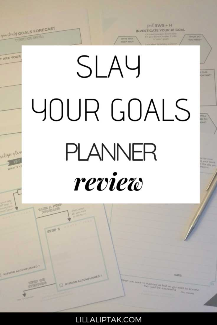 Reach your goals with the slay your goals printable planner. Read the slay your goals planner review via lillaliptak.com #goalsetting #goalsfor2020 #slayyourgoalsplanner #plannerreview