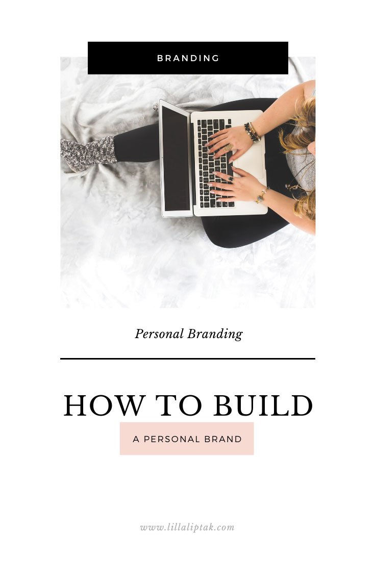 Learn how to build a personal brand via lillaliptak.com as a blogger, small business owner and as a creative, online entrepreneur. #howtobuildapersonalbrand #personalbranding #personalbrand #personalbrandingforcreatives #personalbrandingfordesigners